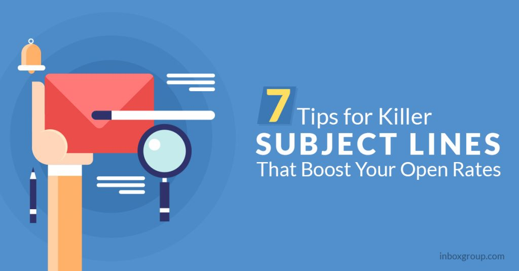 7 Tips for Killer Subject Lines That Boost Your Open Rates
